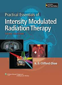 Practical Essentials of Intensity Modulated Radiation Therapy PDF