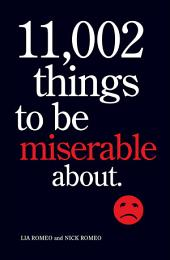 11,002 Things to Be Miserable About