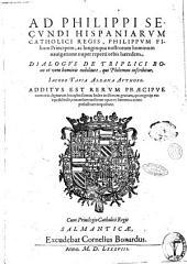 Dialogus de triplici bono et vera hominis nobilitate, qui Philemon inscribitur, Iacobo Tapia Aldana authore. Additus est rerum praecipue memoria dignarum locupletissimus index ..