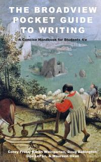 The Broadview Pocket Guide to Writing  A Concise Handbook for Students   Fourth Edition Book