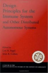 Design Principles For The Immune System And Other Distributed Autonomous Systems Book PDF