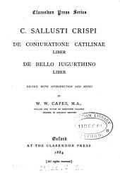 C. Sallusti Crispi De coniuratione Catilinae liber, De bello Iugurthino liber, ed. with intr. and notes by W.W. Capes