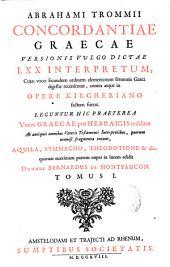 Abrahami Trommii Concordantiae graecae versionis vulgo dictae LXX interpretum...
