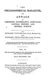The Philosophical Magazine: Or Annals of Chemistry, Mathematics, Astronomy, Natural History and General Science, Volume 4