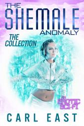 The Shemale Anomaly - The Collection