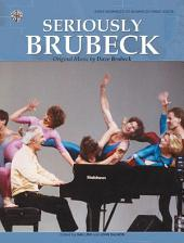 Seriously Brubeck: Piano Sheet Music - Original Music by Dave Brubeck