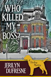 Who Killed My Boss?: Book 1, Sam Darling Mystery Series