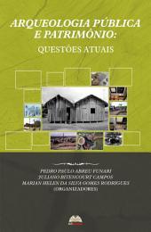 Arqueologia pública e patrimônio: questões atuais