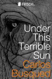 Under This Terrible Sun