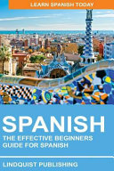 Spanish  the Effective Beginners Guide for Spanish PDF