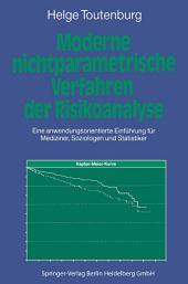 Moderne Nichtparametrische Verfahren der Risikoanalyse: Eine anwendungsorientierte Einführung für Mediziner, Soziologen und Statistiker