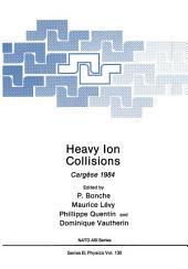 Heavy Ion Collisions: Cargèse 1984