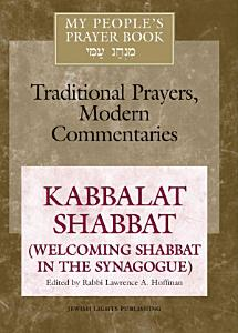 My People s Prayer Book  Kabbalat Shabbat  welcoming Shabbat in the synagogue  PDF Book