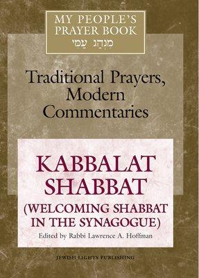 My People s Prayer Book  Kabbalat Shabbat  welcoming Shabbat in the synagogue
