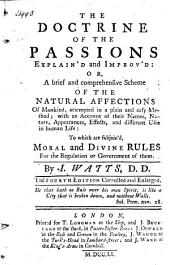 The Doctrine of the Passions Explain'd and Improv'd: Or a Brief and Comprehensive Scheme of the Natural Affections of Mankind, Part 4