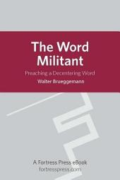 The Word Militant: Preaching a Decentering Word