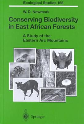 Conserving Biodiversity in East African Forests PDF