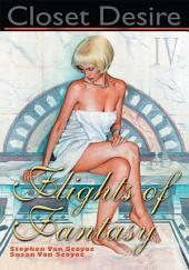 Closet Desire IV: Flights of Fantasy