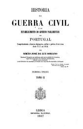 Historia da guerra civil e do estabele cimento do governo parlamentar em Portugal comprehedendo a historia diplomatics, militar e politica d'este reino desde 1777 até 1834: Volume 2