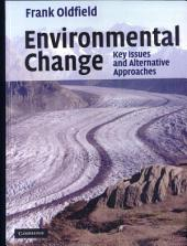 Environmental Change: Key Issues and Alternative Perspectives