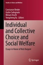 Individual and Collective Choice and Social Welfare: Essays in Honor of Nick Baigent