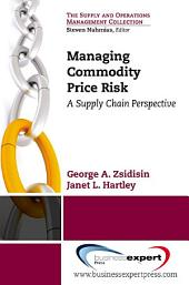 Managing Commodity Price Risk: A Supply Chain Perspective