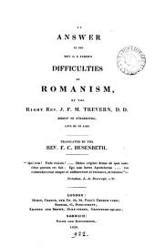 An answer to the rev. G.S. Faber's Difficulties of Romanism. Tr. by F.C. Husenbeth [Défense de la Discussion amicale].