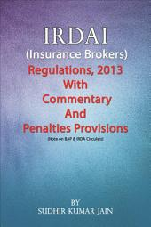 Commentary on IRDAI (Brokers Regulations) 2013 with Penalty Provisions