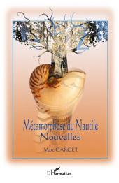 Métamorphose du Nautile: Nouvelles