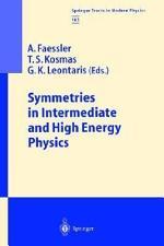 Symmetries in Intermediate and High Energy Physics