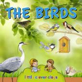 The birds: Learn All There Is to Know About These Animals!
