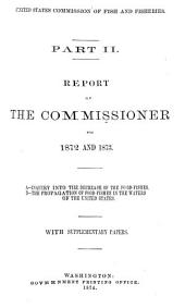 Report of the Commissioner - United States Commission of Fish and Fisheries: Volume 2