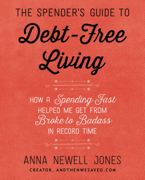 The Spender s Guide to Debt Free Living