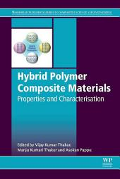 Hybrid Polymer Composite Materials: Properties and Characterisation