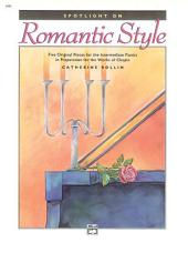 Spotlight on Romantic Style: Five Original Pieces for the Intermediate Pianist in Preparation for the Works of Chopin
