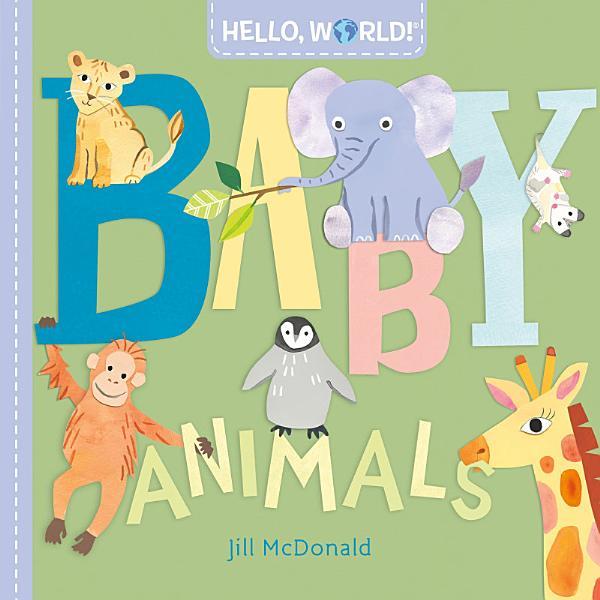 Download Hello  World  Baby Animals Book
