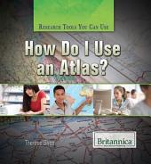 How Do I Use an Atlas?