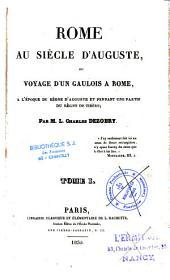 Rome au siècle d'Auguste, ou Voyage d'un Gaulois à Rome à l'époque du règne d'Auguste et pendant une partie du règne de Tibère: Volume1
