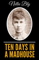 Ten Days In A Madhouse Illustrated Edition Book PDF