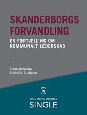 Skanderborgs forvandling - Den danske ledelseskanon, 8: En fortælling om kommunalt lederskab
