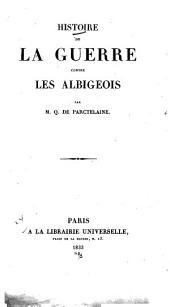 Histoire de la guerre contre les Albigeois