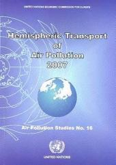 Hemispheric Transport of Air Pollution 2007: Interim Report of the Task Force on Hemispheric Transport of Air Pollution Acting Within the Framework of the Convention on Long-range Transboundary Air Pollution
