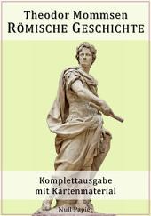 Römische Geschichte: Komplettausgabe mit Kartenmaterial