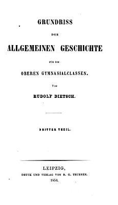 Grundri   der allgemeinen Geschichte f  r die oberen Gymnasialklassen PDF
