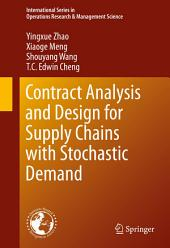 Contract Analysis and Design for Supply Chains with Stochastic Demand