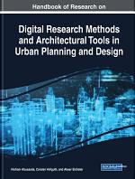 Handbook of Research on Digital Research Methods and Architectural Tools in Urban Planning and Design
