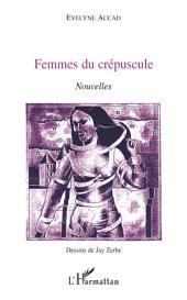 Femmes du crépuscule: Nouvelles