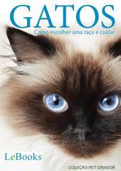 Gatos - Como escolher uma raça e cuidar