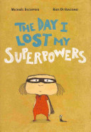 The Day I Lost My Superpowers Book
