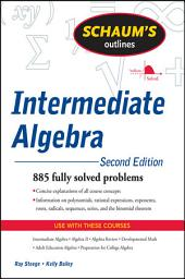 Schaum's Outline of Intermediate Algebra, Second Edition: Edition 2
